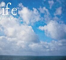 Life Is Great by Denise Abé