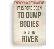 It is forbidden to dump bodies Canvas Print