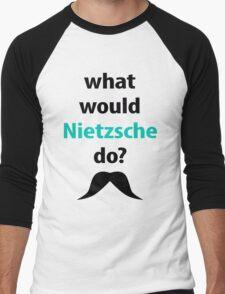 what would Nietzsche do? Men's Baseball ¾ T-Shirt