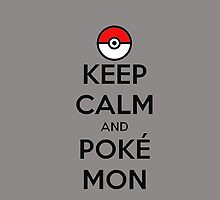 Keep Calm and Pokémon Grey by zijing
