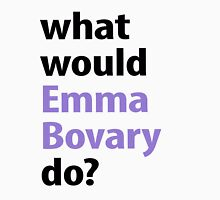 what would Emma Bovary do? Unisex T-Shirt