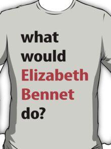 what would Elizabeth Bennet do? T-Shirt