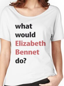 what would Elizabeth Bennet do? Women's Relaxed Fit T-Shirt