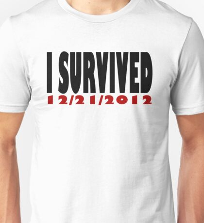 Survived the end! Unisex T-Shirt
