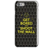 Get Bored & Shoot the Wall iPhone Case/Skin