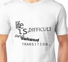 Life is Unisex T-Shirt