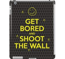 Get Bored & Shoot the Wall iPad Case/Skin