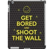 Get Bored & Shoot the Wall iPad Case/Skin