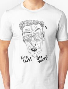 LIVE FAST! DIE YOUNG! T-Shirt