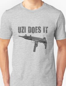 uzi does it Unisex T-Shirt