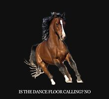 is the dance floor calling no Unisex T-Shirt