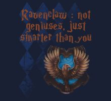 Ravenclaw : not geniuses, just smarter than you by Félix Croteau