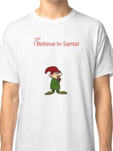 I Believe in Santa Classic T-Shirt