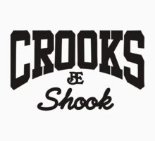 Crooks be Shook - Black by paperboyjim