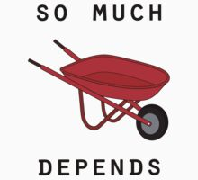 So much depends upon a red wheelbarrow Kids Clothes