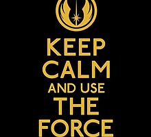 Keep Calm and use the Force by fiskandchips