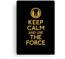 Keep Calm and use the Force Canvas Print