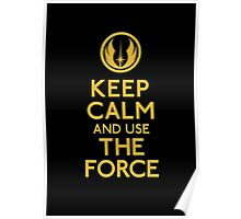 Keep Calm and use the Force Poster