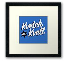 Kvetch as Kvell- Handlettering in Yiddish Framed Print