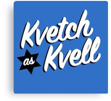 Kvetch as Kvell- Handlettering in Yiddish Canvas Print