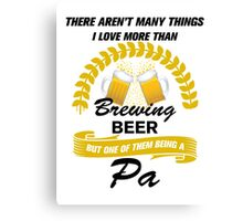This pa Loves Brewing Beer Canvas Print