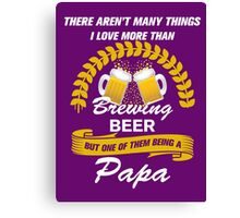 this papa loves brewing beer Canvas Print