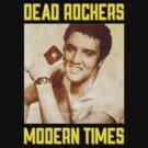 Dead Rockers, Modern Times - Elvis by butcherbilly