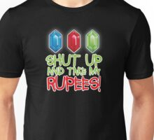 Shut up and take my Rupees! Unisex T-Shirt