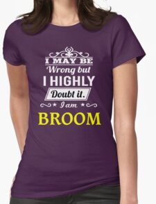 BROOM I May Be Wrong But I Highly Doubt It I Am ,T Shirt, Hoodie, Hoodies, Year, Birthday  T-Shirt