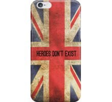 Heroes Don't Exist iPhone Case iPhone Case/Skin