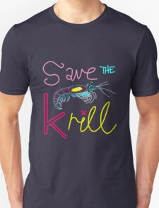 Save the Krill Slogan T-shirt Unisex T-Shirt