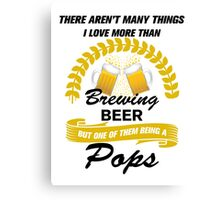 This Pops Loves Brewing Beer Canvas Print
