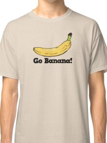 Go Banana! Classic T-Shirt