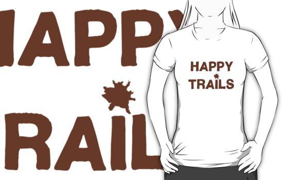 Happy Trails... by Duncan Morgan