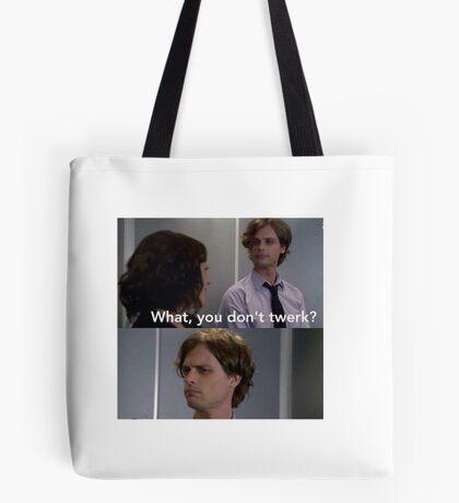 What, you don't twerk?  Tote Bag