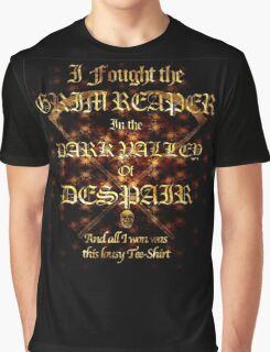 I Fought The Grim Reaper In The Dark Valley Of Despair Graphic T-Shirt