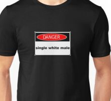 warning single white male funny truck stop tee Unisex T-Shirt