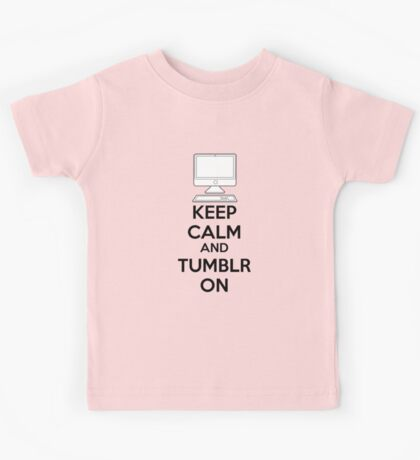 Keep calm and Tumblr on Kids Tee