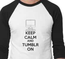 Keep calm and Tumblr on Men's Baseball ¾ T-Shirt