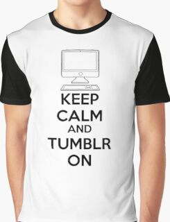 Keep calm and Tumblr on Graphic T-Shirt