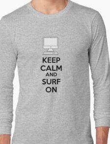 Keep calm and surf on Long Sleeve T-Shirt