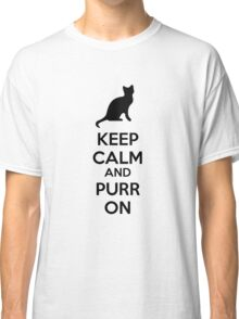 Keep calm and purr on Classic T-Shirt