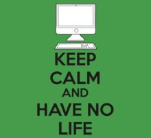 Keep calm and have no life Baby Tee