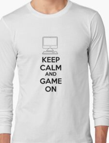 Keep calm and game on Long Sleeve T-Shirt