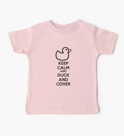 Keep calm and duck and cover Baby Tee