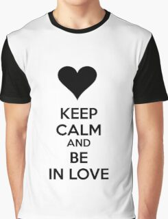 Keep calm and be in love Graphic T-Shirt