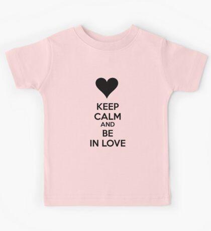 Keep calm and be in love Kids Tee