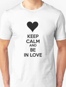 Keep calm and be in love T-Shirt
