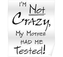 TBBT - I'm Not Crazy, My Mother Had Me Tested! Poster