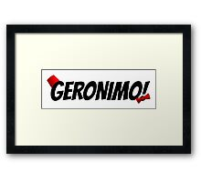GERONIMO!  (Black Text) Framed Print